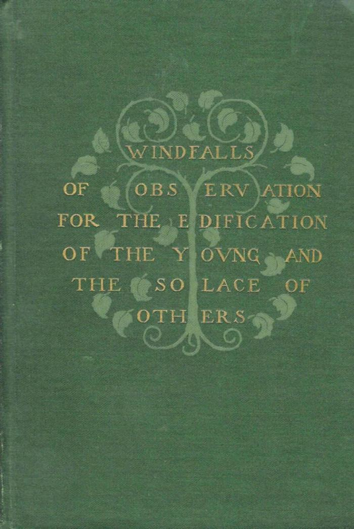 Windfalls of Observation: Gathered for the Edification of the Young and the Solace of Others